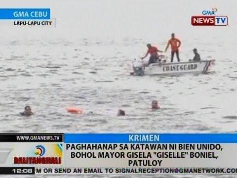 BT: Paghahanap sa katawan ni Bien Unido, Bohol Mayor Gisela 'Giselle' Boniel, patuloy