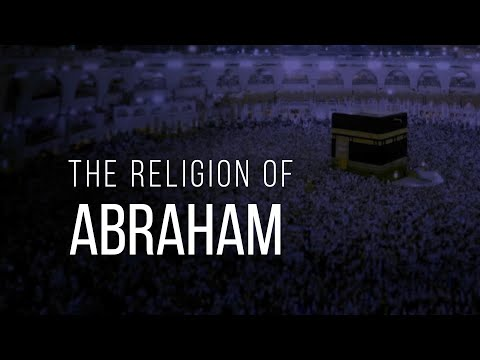 THE RELIGION OF ABRAHAM ملة أبيكم إبراهيم