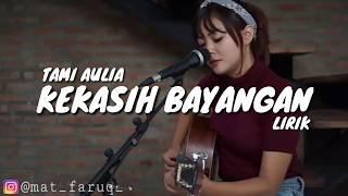 Download Cakra Khan - Kekasih bayangan Cover Tami Aulia Lirik