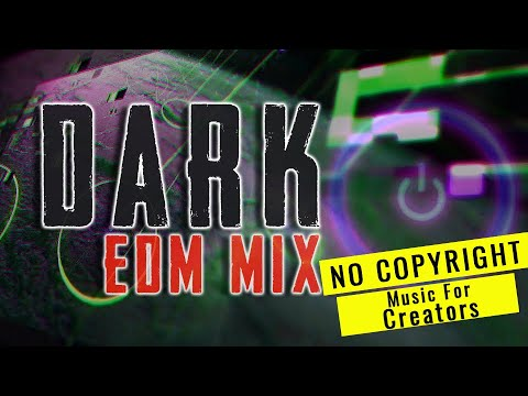 Music Free To Use, No Copyright:  DARK ELECTRONIC Music - For YouTube Background Music And More...