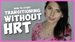 How To Start Transitioning Before Hormones (HRT) | Casey Blake