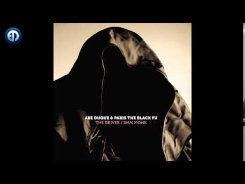 Abe Duque & Paris The Black Fu - The Driver [EPM Music]