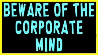 Beware of the Corporate Mind