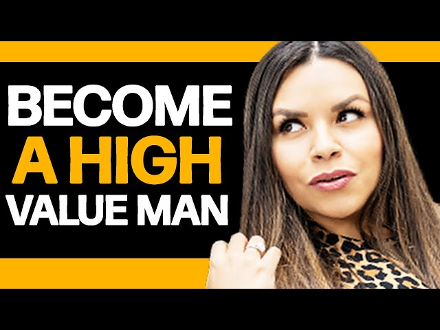 How To BECOME A High Value Man | EXACTLY Why Women Want YOU!