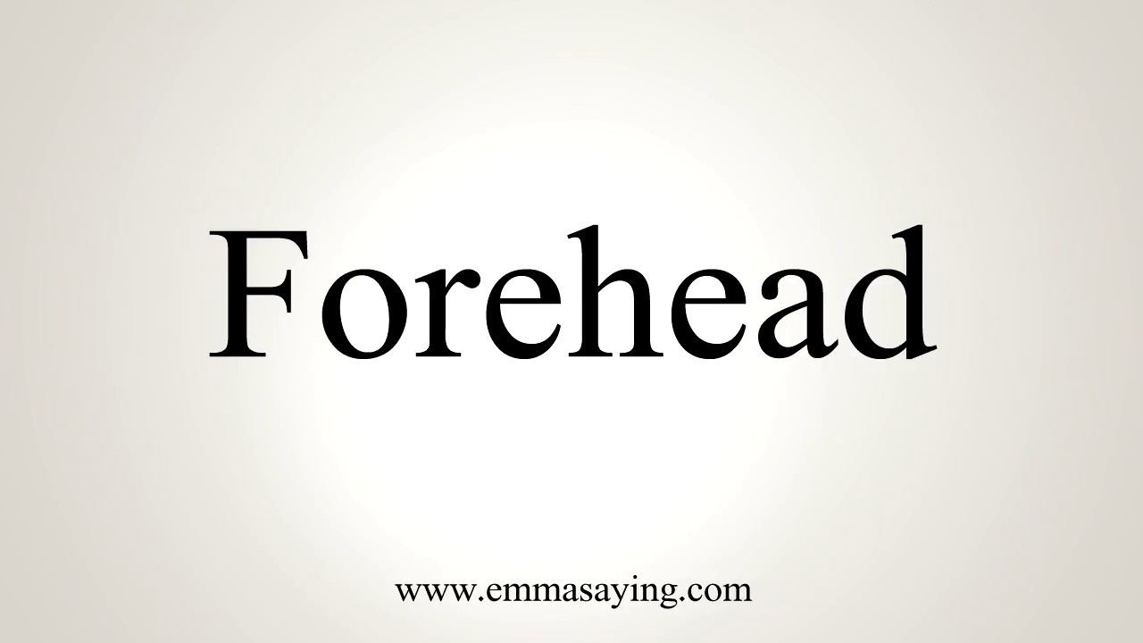 How To Pronounce Forehead