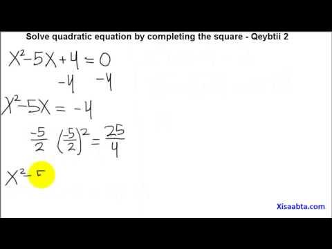 solve quadratic equation by completing the square in somali Qeybtii 2 - Somali Algebra 2
