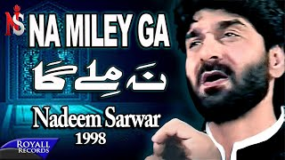 Nadeem Sarwar - Na Miley Ga 1998