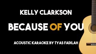Kelly Clarkson - Because of You (Acoustic Guitar Karaoke Version)