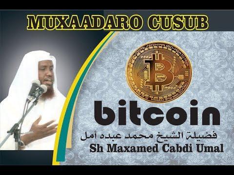 Muxaadaro Cusub WAA MAXAY BITCOIN    Sh Maxamed Cabdi Umal Q 1aad