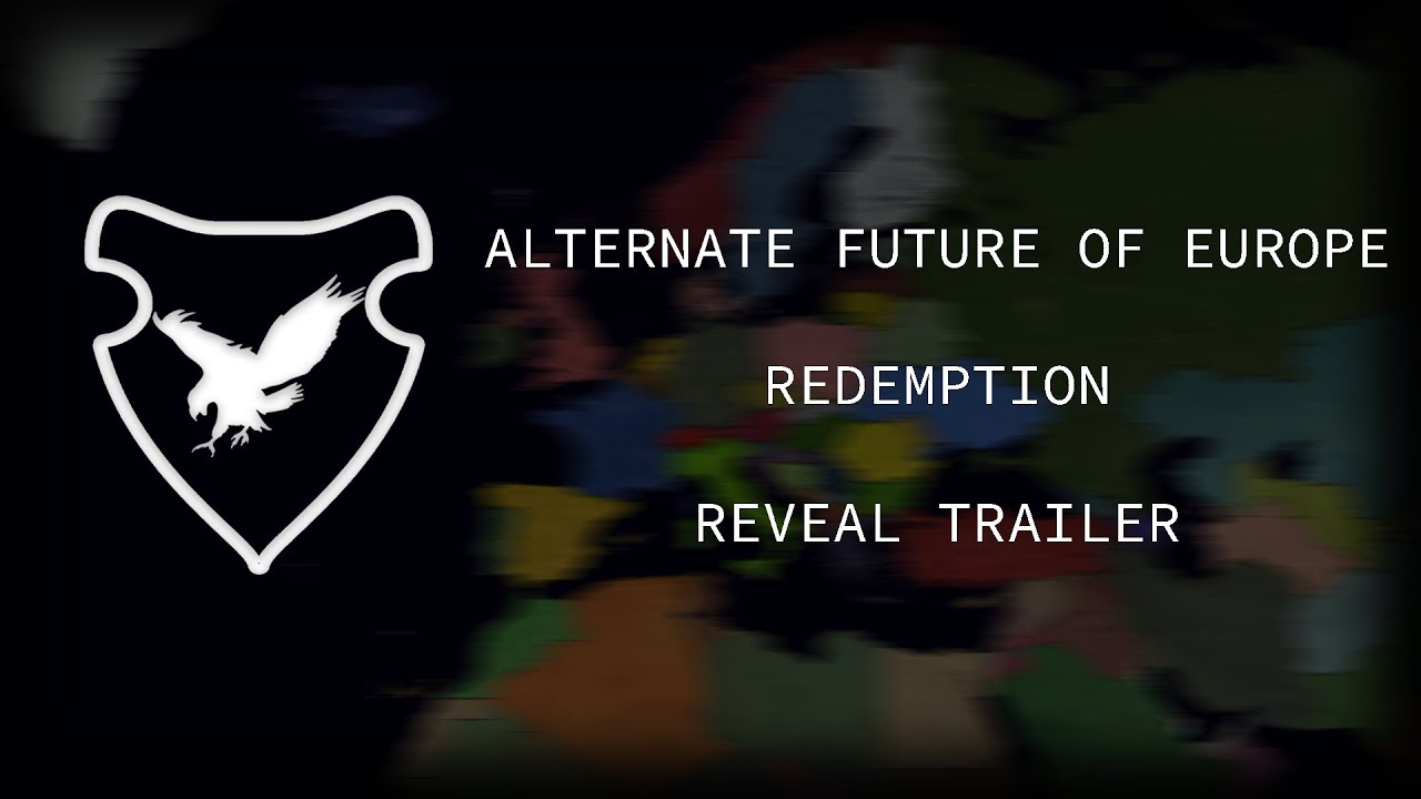 Reveal Video Trailer! (Alternate Future of Europe - Redemption) (2nd Year Anniversary Channel!)