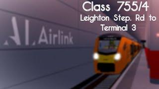 [Roblox SCR] Class 755/4 - Leighton Step. Rd to Terminal 3 - 22/09/19