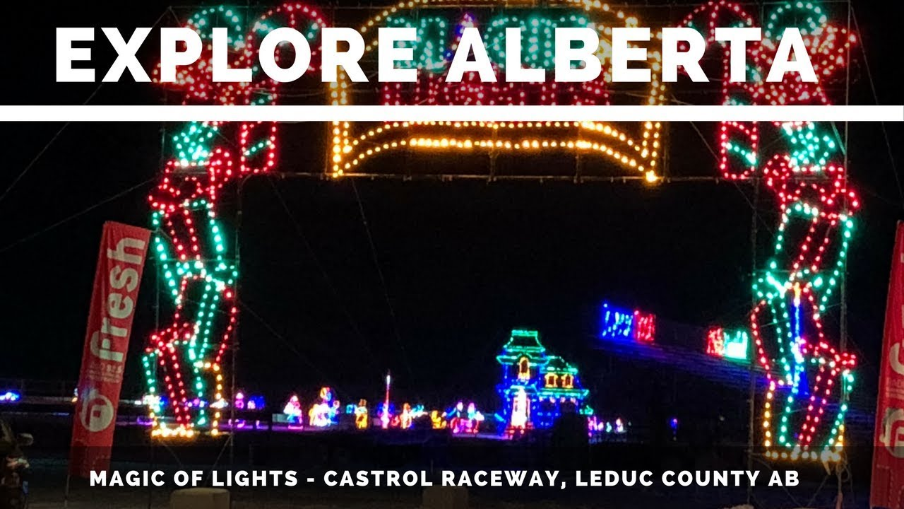 Explore Alberta Magic Of Lights Castrol Raceway Leduc County Ab