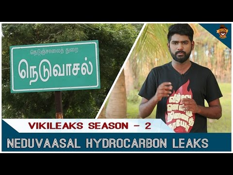 Neduvaasal Hydrocarbon - An Exploration from Seed to Stem   Vikileaks #2   Smile Settai