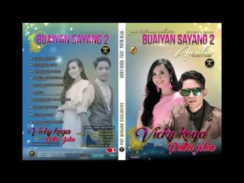 Lagu Minang Terbaru 2018 ~ BUAIYAN SAYANG 2 ~Full Album ~ VICKY KOGA Feat PUTRI JELIA