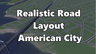 Cities Skylines: How to Make Realistic Road Layouts - American City
