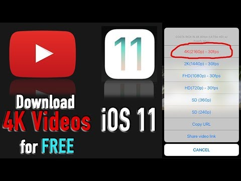 How to download 4K videos on iOS 11 - iOS 11 update