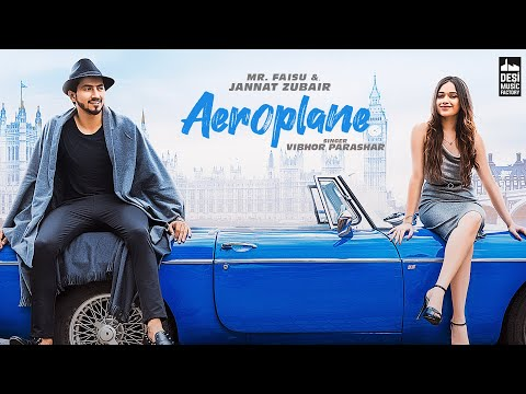Aeroplane Song - Mr. Faisu & Jannat Zubair | Rajat Nagpal