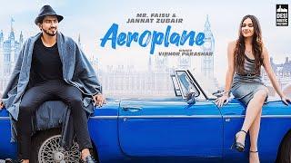 AEROPLANE - Mr. Faisu & Jannat Zubair | Vibhor Parashar | Rajat Nagpal | Anshul Garg