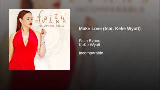 Make Love (feat. Keke Wyatt)