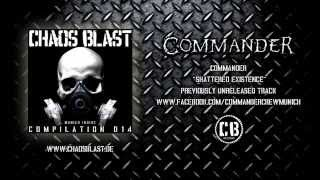 "COMMANDER - ""Shattered Existence"" (Chaos Blast Compilation 014)"