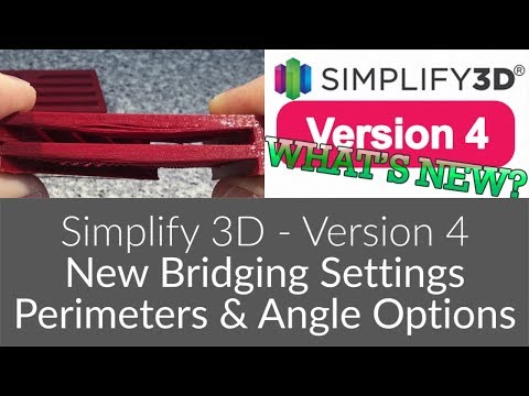 Simplify3D Version 4 - Bridging Perimeters & Angle Options