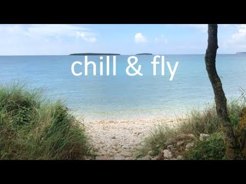 Chill&Fly - Part 3 / Istria