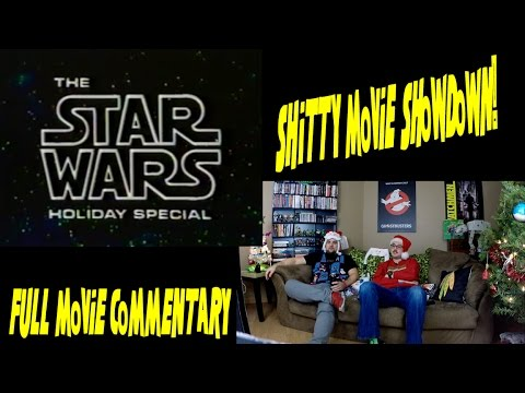 Star Wars The Holiday Special full movie commentary from SMS!