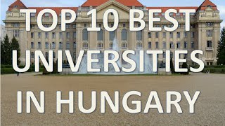 Top 10 Best Universities In Hungary/Top 10 Universidades de Hungria thumbnail