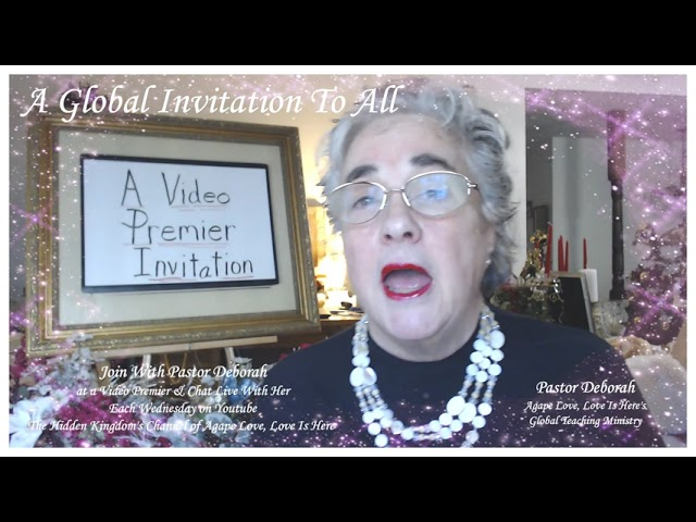 A Global Invitation to a Video Premier & Chat Live with Pastor Deborah