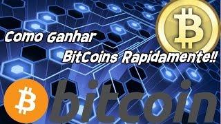 Como Ganhar Bitcoins Rapidamente!!!