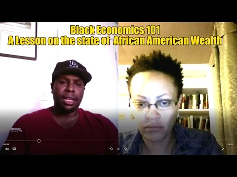 Black Economics 101: A lesson on the state of  African Ameri