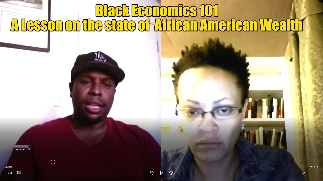 Black Economics 101: A lesson on the state of  African American Wealth