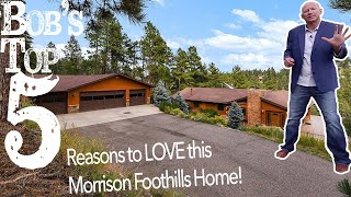 Bob\'s Top 5 Reasons To Love This Morrison Foothills Home For Sale
