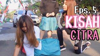 Kisah Citra Eps. 5 // Inspirational (Short Movie)