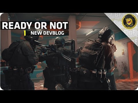 Ready Or Not: New DevBlog & Gameplay!