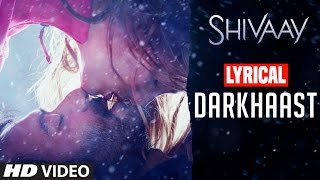 DARKHAAST Lyrical  Video Song |  SHIVAAY | Arijit Singh & Sunidhi Chauhan | Ajay Devgn | T-Series