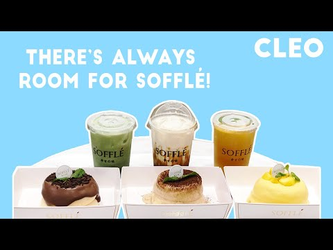 There's Always Room For Sofflés! | CLEO Eats | CLEO Malaysia