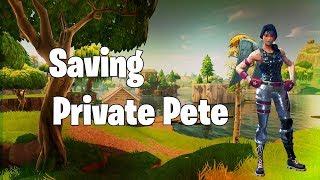 Saving Private Pete! | Fortnite Battle Royale