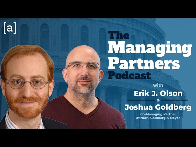 Joshua Goldberg - The Managing Partners Podcast