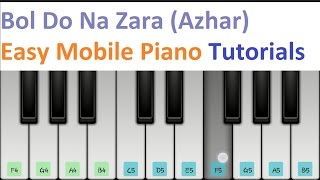 Bol Do Na Zara (Azhar), Armaan Malik - Mobile Perfect Piano Tutorial