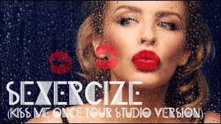 Kylie Minogue - Sexercize (Kiss Me Once tour studio version)