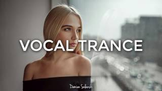 ♫ Amazing Emotional Vocal Trance Mix 2017 ♫ | 118