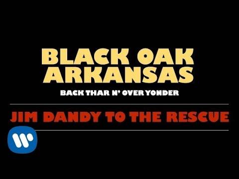 Black Oak Arkansas - Jim Dandy [Official Audio]