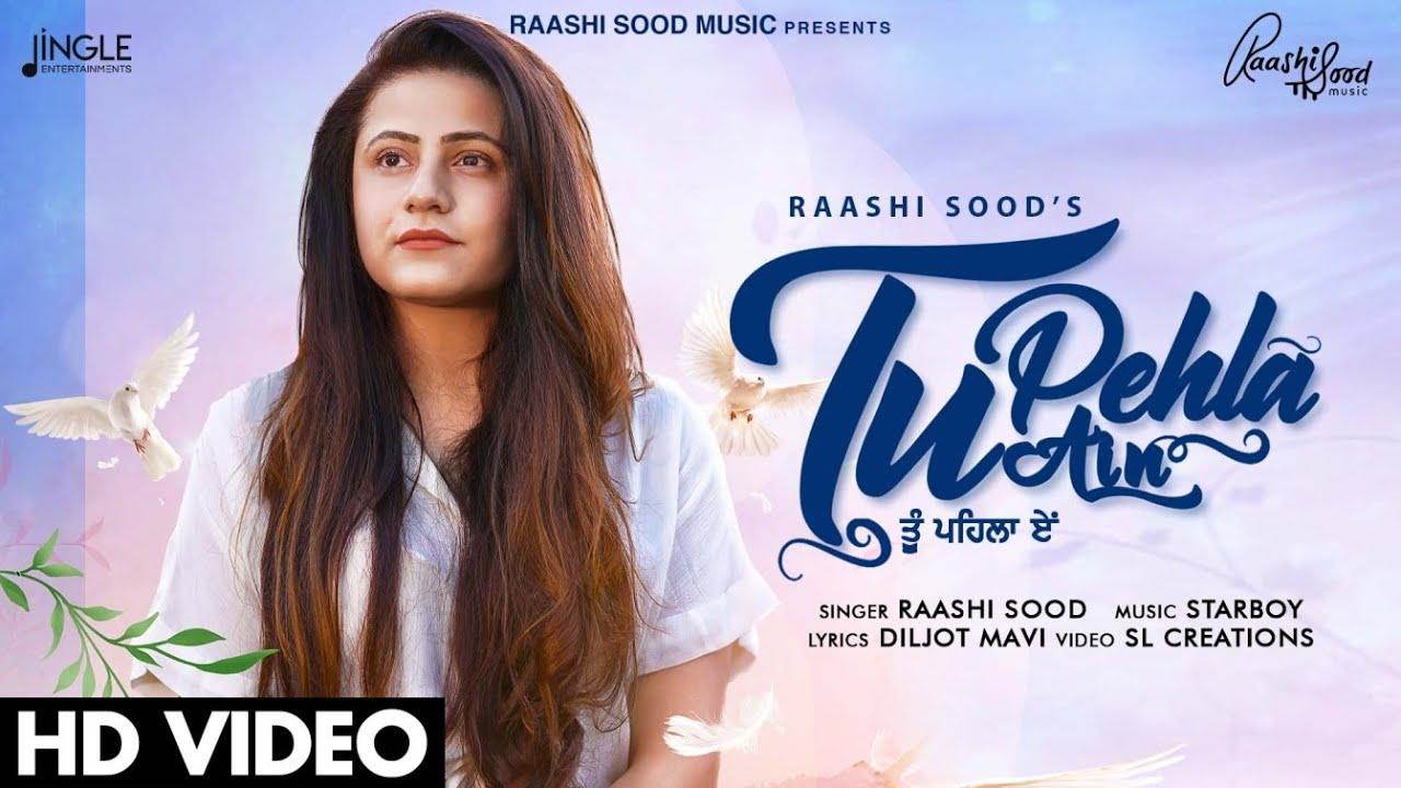 Tu Pehla Ain - Raashi Sood   Starboy Music X   Diljot Mavi   Latest Punjabi Song 2020