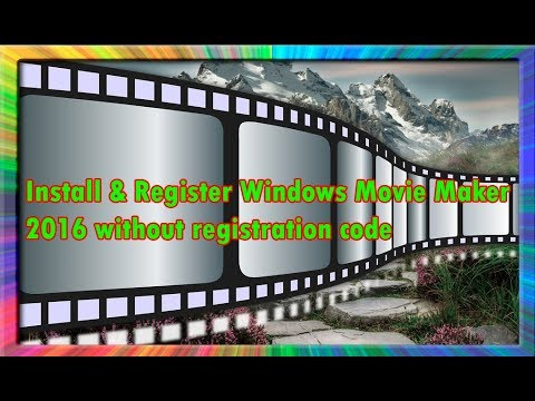 how to install and register windows movie maker 2016 without registration code
