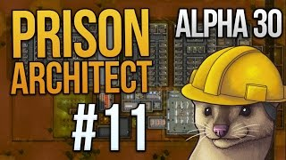 Let's Play Prison Architect - Part 11 - Work, Work ★ Prison Architect Gameplay (Alpha 30)