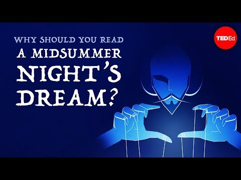 """Why should you read """"A Midsummer Night's Dream""""? - Iseult Gillespie"""