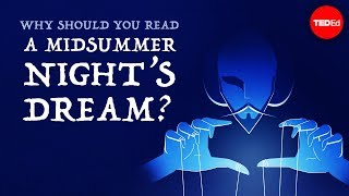 "Why should you read ""A Midsummer Night's Dream""? - Iseult Gillespie"