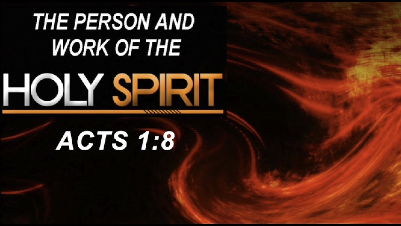 The Person and Work of the Holy Spirit Part 1