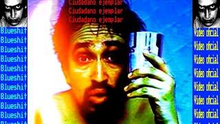 """Blueshit-------Ciudadano ejemplar  ( Official Video)  """"El otro Rock en Chihuahua, Rock Mexicano"""""""